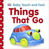 Things That Go (Baby Touch and Feel)