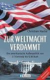 Christian Hacke: Zur Weltmacht verdammt - Neuauflage 2005