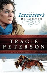 The Icecutter's Daughter (Land of Shining Water) by Tracie Peterson (2013-03-01)