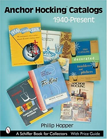 Anchor Hocking Catalogs, 1940-Present (Schiffer Book for