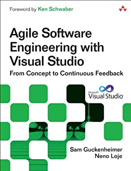 Agile Software Engineering with Visual Studio: From Concept to Continuous Feedback par [Guckenheimer, Sam, Loje, Neno]