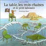 La table, les trois chaises et le petit tabouret (Albums)