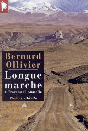 Longue marche, tome 1 : Traverser l'Anatolie