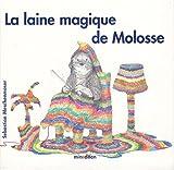 laine magique de Molosse (La) | Meschenmoser, Sébastien (1980-....). Auteur