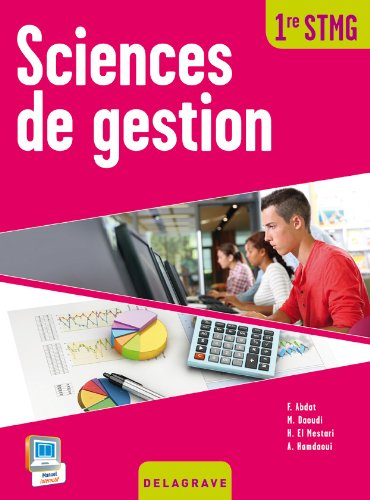 Sciences de gestion 1e STMG par Farid Abdat