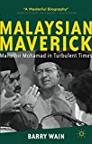 Malaysian Maverick: Mahathir Mohamad in Turbulent Times (Critical Studies of the Asia-Pacific)