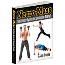 Neuro-Mass, The Ultimate System for Spectacular Strength (English Edition)