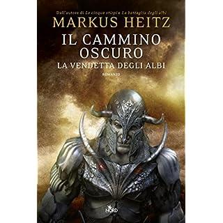 Il cammino oscuro - La vendetta degli Albi: La saga degli Albi 3 (Italian Edition)