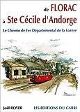 De Florac à Ste Cécile d'Andorge. Le chemin de fer départemental de la Lozère