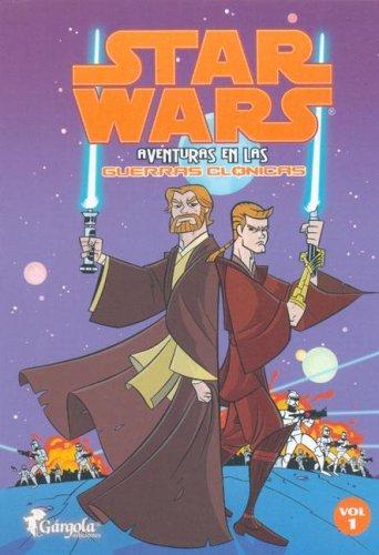 Stars Wars - Aventuras En Las Guerras Clonicas - Vol 1 por Welles Hartley