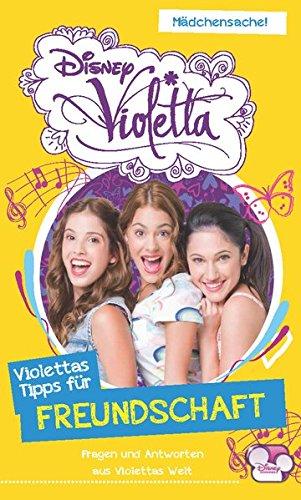 Disney Violetta - Disney Violettas Tipps für Freundschaft: Fragen und Antworten aus Violettas Welt