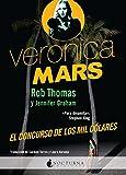 Veronica Mars: El concurso de los mil dólares (Spanish Edition)