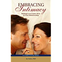 Embracing Intimacy: Making Love Come Alive in Your Relationship (English Edition)