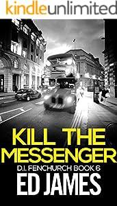 Kill the Messenger (DI Fenchurch Book 6)