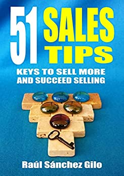 51 Sales Tips: Keys to Sell More and Succeed Selling (Salesman's Thoughts Book 2) by [Gilo, Raúl Sánchez ]