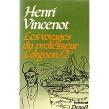 Les voyages du professeur Lorgnon, tome 2