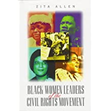 Black Women Leaders of the Civil Rights Movement (African-American Experience)