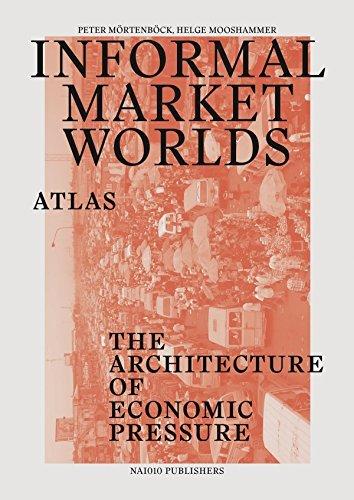 Informal Market Worlds Atlas - the Architecture of Economic Pressure (2015-04-01)