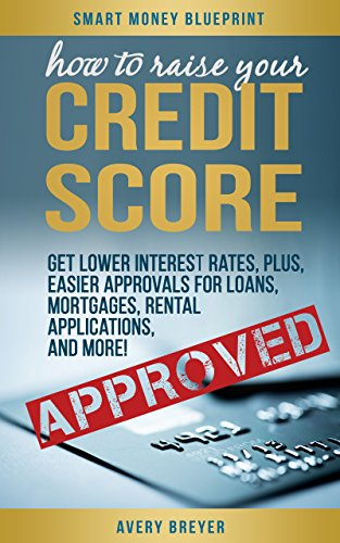 how-to-raise-your-credit-score-move-to-financial-first-class-and-have-lenders-beg-for-your-business-