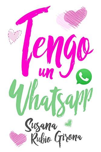 Tengo un Whatsapp por Susana Rubio Girona