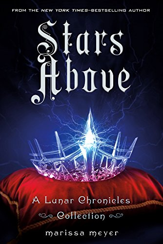 Stars Above - International Edition (Lunar Chronicles)