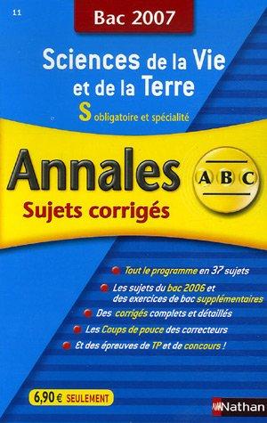 SVT S obligatoire et spécialité : Annales corrigés, bac 2007