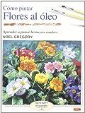 Best Libros de pintura al óleo - Cómo pintar flores al óleo (Aprender Creando) Review