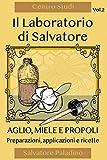 Il Laboratorio di Salvatore - Vol. 2: Miele, Aglio e Propoli.