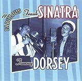 Songtexte von Frank Sinatra & Tommy Dorsey - The Fabulous Frank Sinatra & Tommy Dorsey
