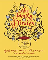 The Family Dinner: Great Ways to Connect with Your Kids, One Meal at a Time (English Edition)