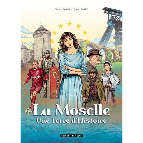 La Moselle : Une terre d'histoire
