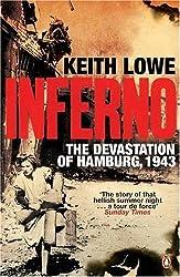 Inferno: The Devastation Of Hamburg 1943 by Keith Lowe (2008-04-29)