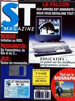 ATARI ST MAGAZINE [No 65] du 01/10/1992 - LE FALCON - EDUCATIFS / LE POINT SUR LES MEILLEURS PROGRAMMES ACTUELS - MUSIQUE / LE MIDI - PROGRAMMATION / DE L'ESSEMBLEUR - DU GFA ET DU C- JEUX - TOUT SUR LE SIGGRAPH