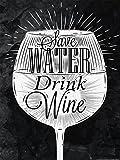 Postereck - 0602 - Schriftzug 009 - Vintage, Save Water Drink Wine, Glas mit Text - Poster DIN - A3-29.7 cm x 42.0 cm