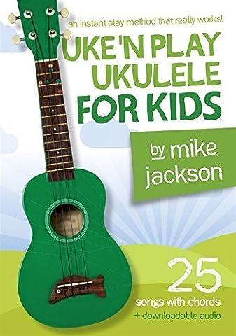 Mike Jackson: Uke'n Play Ukulele for Kids (2016-03-10) (Mike Jackson Ukulele)