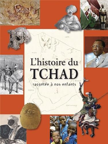 L'HISTOIRE DU TCHAD RACONTEE A NOS ENFANTS par COLLECTIF