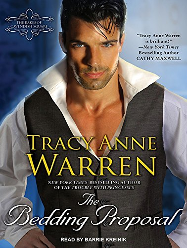 The Bedding Proposal (Rakes of Cavendish Square) by Tracy Anne Warren (2015-03-31)