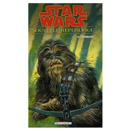 Star wars - Nouvelle République, Tome 3 : Chewbacca
