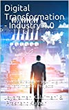 Digital Transformation - Industry 4.0: How to strategize your Digital Transformation Projects (English Edition)
