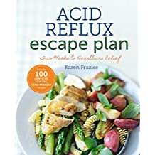 The Acid Reflux Escape Plan: Two Weeks to Heartburn Relief