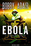 Ebola K: A Terrorism Thriller: book 1 (English Edition)