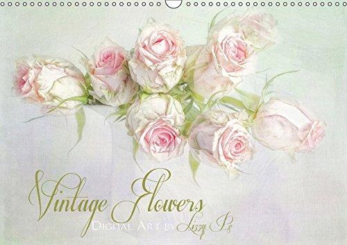 Vintage Flowers (Wandkalender 2017 DIN A3 quer): Digitale Fotokunst, mit viel Liebe zum Detail gestaltet. (Monatskalender, 14 Seiten ) (CALVENDO Kunst) -