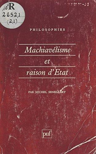 Machiavélisme et raison d'État (XIIe-XVIIIe siècle) (Philosophes) par Michel Senellart