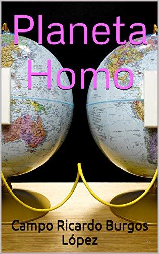Planeta Homo por Campo Ricardo Burgos López