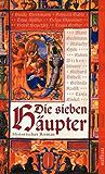 Die sieben Häupter: Historischer Roman