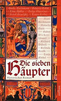 Die sieben Häupter: Historischer Roman von [Müller, Titus]