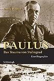 Image de Paulus - Das Trauma von Stalingrad: Eine Biographie