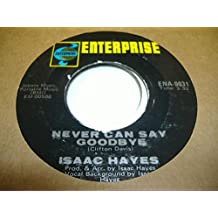 ISSAC HAYES 45 RPM Never Can Say Goodbye / I Can't Help It (If I'm Still In Love With You)