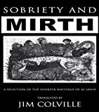 Sobriety & Mirth – A Selection of Shorter Writings by A–Jahiz (The Kegan Paul Arabia Library)