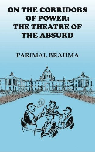 On the Corridors of Power: The Theatre of the Absurd